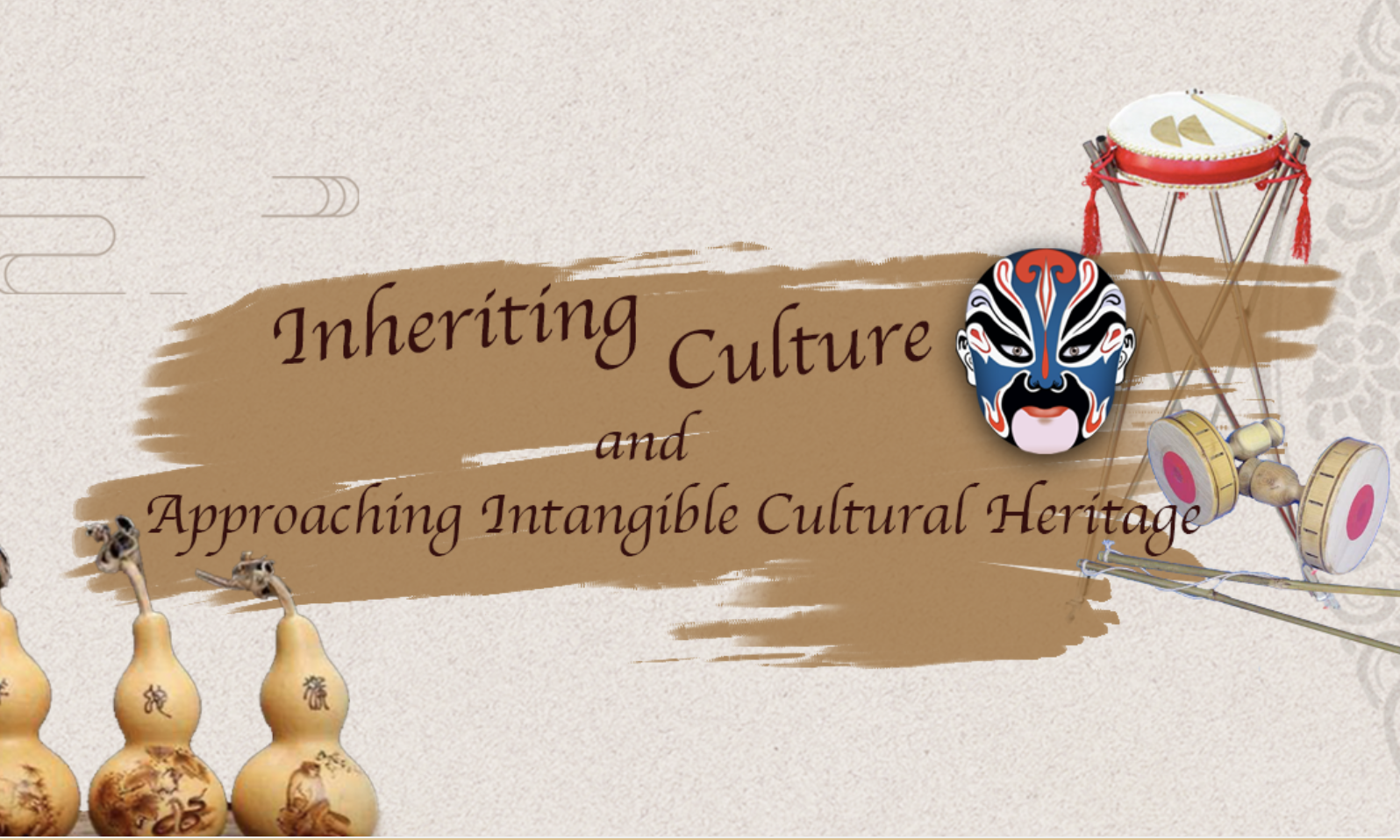 Inheriting Culture and Approaching Intangible Cultural Heritage