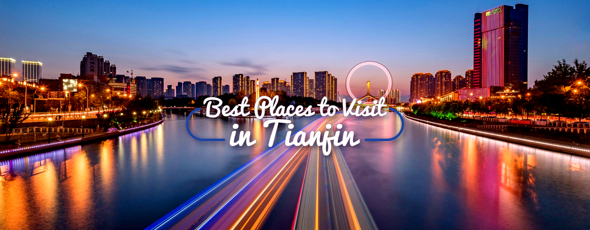 Best Places to Visit in Tianjin