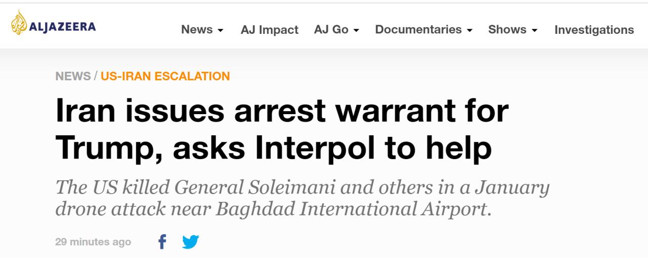 半岛电视台:伊朗向特朗普发出逮捕令,请求国际刑警组织协助